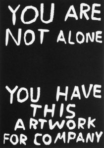 You are not alone, you have this artwork for company, 2017 Linocut on paper 15 2/5 × 11 2/5 in by David Shrigley