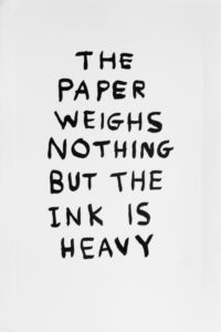 The Paper Weighs Nothing but the Ink is Heavy, 2014 Lithograph on paper 25 1/5 × 17 7/10 inches by David Shrigley