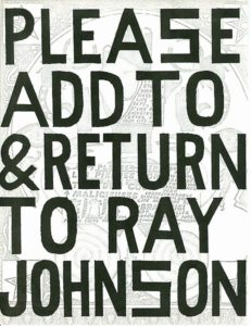 Please Add and Return to Ray Johnson mail art by Ray Johnson
